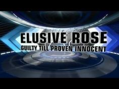 Romantic Suspense: Elusive Rose: Guilty Till Proven Innocent