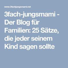 3fach-jungsmami - Der Blog für Familien: 25 Sätze, die jeder seinem Kind sagen sollte