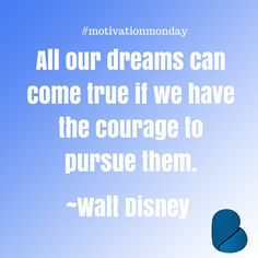 Have the courage to pursue your dreams. #motivation #quote