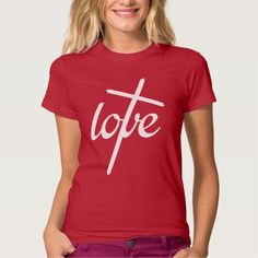 Love, the first fruit of the Spirit, Cross Christian t-shirt.  We love because he first loved us. 1 John 4:19