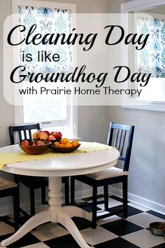 Prairie Home Therapy: Cleaning Day is like Ground Hog Day* Ground Hog, Cleaning Day, Dining Bench, February, Therapy, Movie, Home Decor, Decoration Home, Table Bench