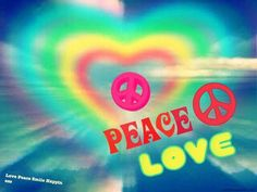 Sendin' Peace And Love To All....