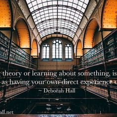 Studying theory or learning about something, is not the same as having your own direct experience of it. ~ Deborah Hall  #consciouswholebeingintegration #awareness #selfawarenessjourney #healing #studying #learning #directexperience