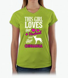 This Girl Loves Her Husband and Chihuahua