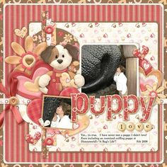 Cute puppy dog layout for a giant puppy....glad I didn't get a puppy kiss back! FQB - Puppy Love Collection from Nitwit Collections