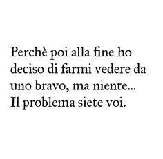 Il problema...siete voi..