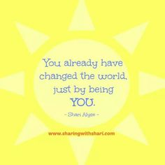 You already have changed the world. You're Awesome, Change The World, Self Love, Wisdom, Words, Quotes, Movie Posters, You Are Amazing, Quotations