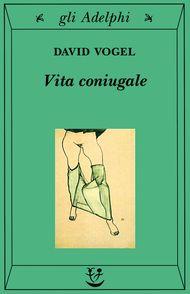 Vita coniugale di David Vogel, Adelphi 1999 #coloroftheyear
