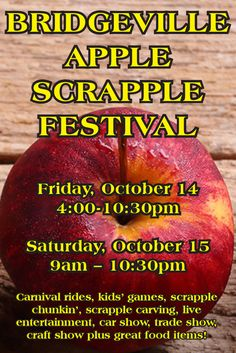 """This family-friendly festival honors two of Delaware's favorite foods… apples and scrapple.   Don't miss the """"All you can eat"""" scrapple breakfast from 7:00 to 11:00 am.   Carnival rides, kids' games, scrapple chunkin', scrapple carving, live entertainment, car show, trade show, two craft shows plus all kinds of great food items such as apple fritters, scrapple sandwiches, oyster sandwiches, hamburgers and hotdogs, barbecue beef sandwiches, ice cream and much more."""