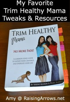 My Favorite Trim Healthy Mama Tweaks & Resources | RaisingArrows.net (Not all of THM is GF, but I'm looking forward to reading it!)