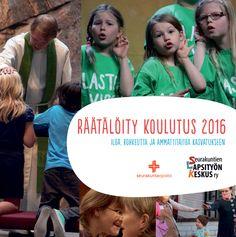 Koulutuskalenteri - Räätälöidyt koulutukset 2016 - Seurakuntien Lapsityön Keskus Oy