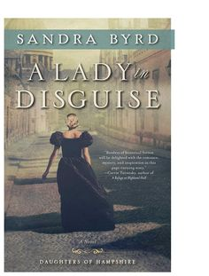 A Lady in Disguise: A Novel (The Daughters of Hampshire) Sooooo good!