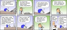 I work at Hewlett Packard. This Dilbert comic is on my cubicle wall. So true! - Imgur