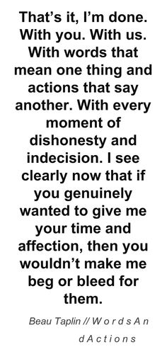 Beau Taplin | Words And Actions ++++++++++++++++++++++ No arguing with that... If they love you, they'll show it.
