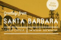 One of my favorite places ever. Design*Sponge City Guide: Santa Barbara, CA