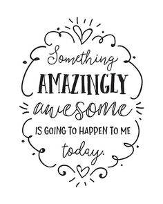 Printable Art Something Amazingly Awesome is Going to Happen to Me Today | Affirmation Art | by happythoughtshop