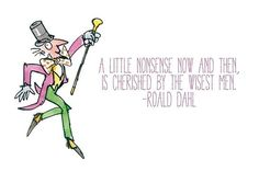 19 Magical Roald Dahl Quotes That Will Make Your Heart Swell – Children Quotes From Childrens Books, Children Book Quotes, Quotes For Kids, Reading Quotes Kids, Very Best Quotes, Love Me Quotes, Popsugar, Roald Dahl Quotes, Attitude