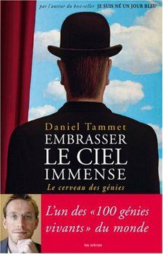 Embrasser le ciel immense : Le cerveau des génies - Daniel Tammet - Amazon.fr - Livres