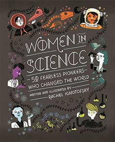 Women in Science by Rachel Ignotofsky - a book that makes a great gift for girls, stocking filler, gift for boys