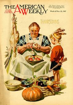 5 American Weekly Magazines J C Leyendecker Cover Art 1947 48 3 Vintage Thanksgiving, Vintage Holiday, Happy Thanksgiving, Thanksgiving Pictures, American Illustration, Illustration Art, Caricatures, Jc Leyendecker, Vintage Magazines