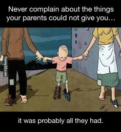 You should never complain about things you did not get