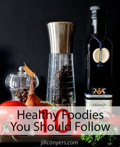 10 Healthy Foodies You Should Follow jillconyers.com #recipes #eatclean #wholefoods