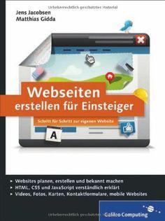 Webseiten erstellen für Einsteiger: Schritt für Schritt zur eigenen Website (Galileo Computing) von Jens Jacobsen http://www.amazon.de/dp/3836228084/ref=cm_sw_r_pi_dp_KdY5tb06ENX04