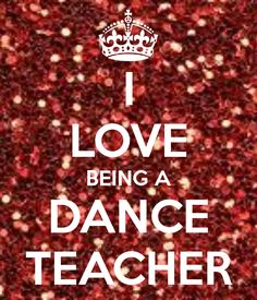 i love being a dance teacher - well - im sure i will love it as soon as i start