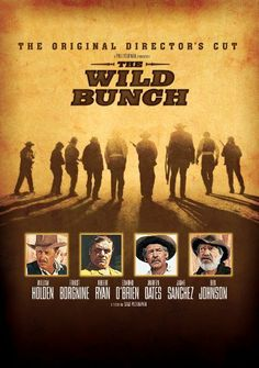 The Wild Bunch - USA directed by Sam Peckinpah. Cast: William Holden, Robert Ryan, Ernest Borgnine, Ben Johnson and Warren Oates. Cinema Posters, Film Posters, Movie List, Movie Tv, Dates, Warren Oates, Sam Peckinpah, Ernest Borgnine, The Wild Bunch