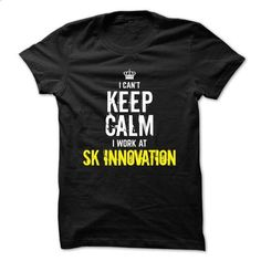 Special - I Cant keep calm, i work at SK INNOVATION - #hoodies for men #hoodie style. CHECK PRICE => https://www.sunfrog.com/Funny/Special--I-Cant-keep-calm-i-work-at-SK-INNOVATION.html?68278