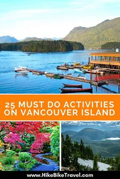 25 must do activities on Vancouver Island - discovered from lots of exploring especially hiking and kayaking but also time in cities #vancouverIsland #BC #BritishColumbia #mustdo #thingstodo #hiking #kayaking #exploring