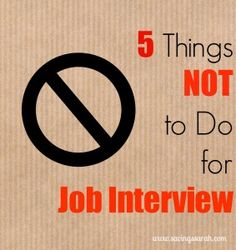 5 Things Not to Do for Job Interview #jobinterview #jobsearch #jobtips /Earning and Saving with Sarah Fuller