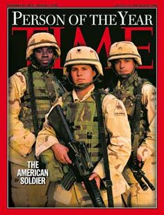 The American Soldier, representing all men and women who wear the uniform, has been named Time magazine's Person of the Year. Three 1st Armored Division soldiers -- Sgt. Ronald Buxton, Spc. Billie Grimes and Sgt. Marquette Whiteside -- are featured on the magazine's Dec. 29 - Jan. 5 cover. Photo by James Nachtwey / VII for Time
