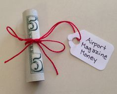 Cute way to give money as a gift for something you can't get a gift card for!