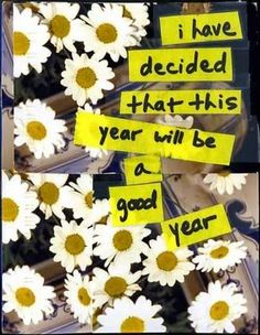 """PostSecret Chat :: View topic - Secrets That Make You Smile -- """"i have decided that this year will be a good year."""""""
