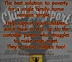 Help support your children, dont drive them into poverty