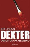 Despertar Literal : Resenha: DEXTER Design de um assassino - Jeff Lind...