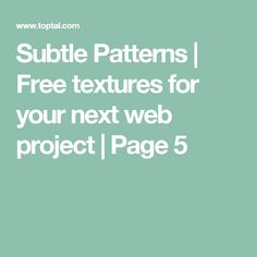 Subtle Patterns   Free textures for your next web project   Page 5