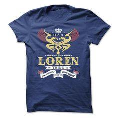 its a LOREN Thing You Wouldnt Understand  - T Shirt, Ho - #gift friend #bestfriend gift. HURRY => https://www.sunfrog.com/Names/its-a-LOREN-Thing-You-Wouldnt-Understand--T-Shirt-Hoodie-Hoodies-YearName-Birthday-43493120-Guys.html?68278