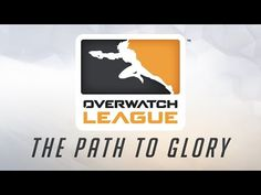 Overwatch League: The Path to Glory - YouTube