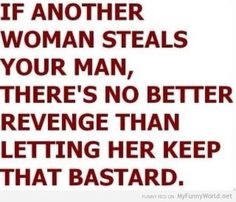 Adultery. Stealing your man. Revenge.