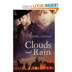 Clouds and Rain (The Wranglers, #1) by Zahra Owens. $16.99. Publisher: Dreamspinner Press (February 7, 2011). Publication: February 7, 2011. Author: Zahra Owens