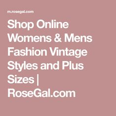 Shop Online Womens & Mens Fashion Vintage Styles and Plus Sizes | RoseGal.com