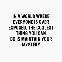 maintain your mystery