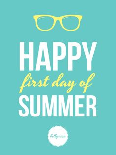Happy first day of Summer!  June 21!