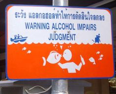 Don't Kiss the Fish!  Alcohol impairs judgment.
