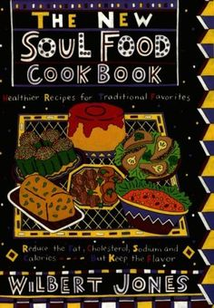 The New Soul Food Cookbook: Healthier Recipes for Traditional Favorites by Wilbert Jones, http://www.amazon.com/dp/1559723173/ref=cm_sw_r_pi_dp_FjeUqb1H5WR5T