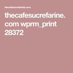 thecafesucrefarine.com wprm_print 28372