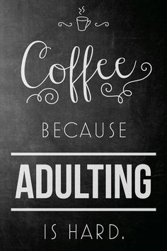 Coffee, Because Adulting is Hard - Canvas or Poster - Faux Gold Foil - Chalkboar. - Coffee, Because Adulting is Hard – Canvas or Poster – Faux Gold Foil – Chalkboard – – # - Coffee World, Coffee Is Life, My Coffee, Coffee Drinks, Coffee Truck, Starbucks Coffee, Coffee Beans, Morning Coffee, Hard Quotes