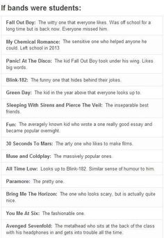 If bands were students..